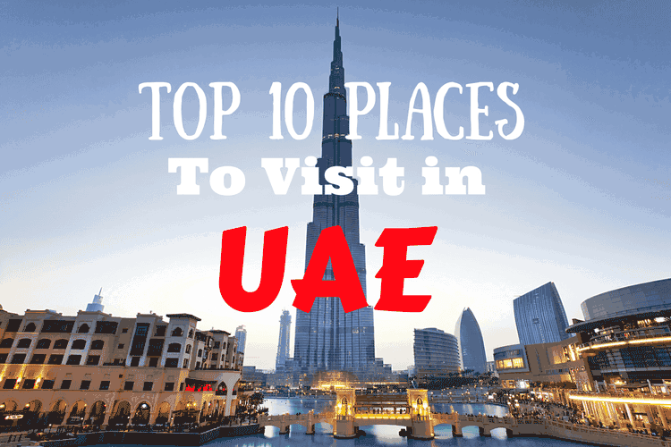 Top 10 places to visit in uae for Dubai places to stay