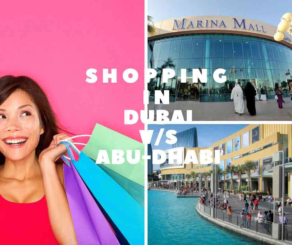 Dubai or Abu-Dhabi for Shopping