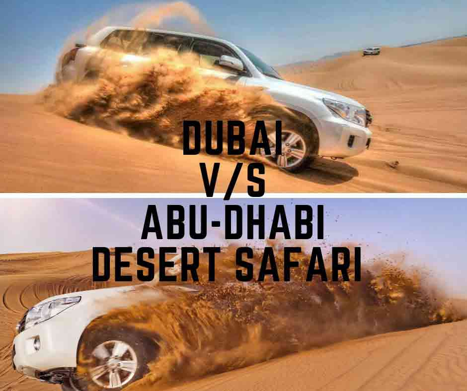 Dubai vs Abu-dhabi for desert safari