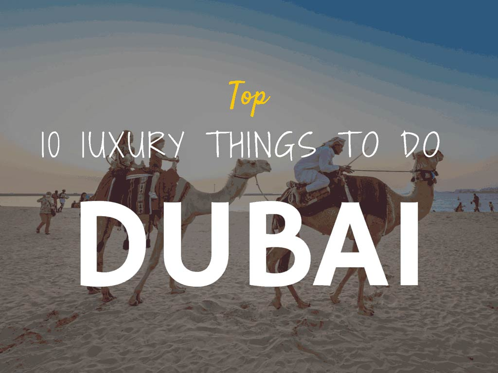 luxury things to do dubai